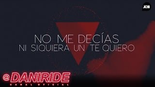 Dani Ride - Ni Siquiera (Lyric Video)