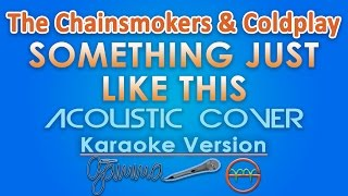 The Chainsmokers Coldplay Something Just Like This KARAOKE Acoustic by GMusic.mp3