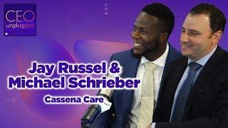 Jay Russel & Michael Schrieber of Cassena Care | CEO Unplugged