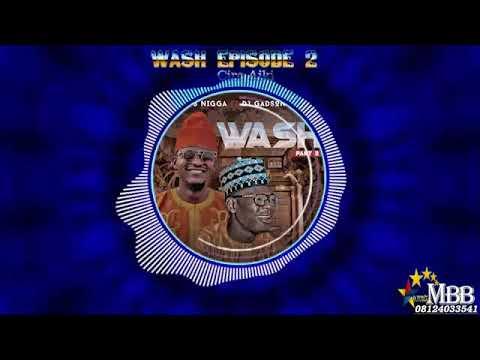 Download S nigga ft dj gadson Wash Part 2