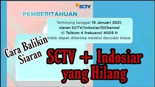 Download SCTV INDOSIAR HILANG TIDAK ADA SINYAL | TUTORIAL BALIKN CHANEL SCTV DI PARABOLA TERBARU JANUARI 2021