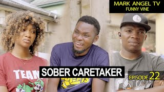 Sober Caretaker | Our Compound (Episode 22)
