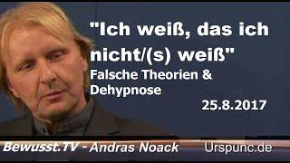 """""""Ich weiß, daß ich nicht(s) weiß"""" - Dr. A. Noack"""