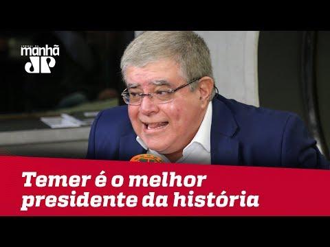 Temer é O Melhor Presidente Da História Do País, Afirma Marun