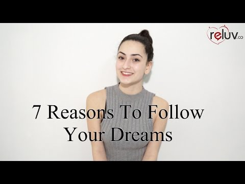 7 Reasons To Follow Your Dreams