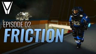 Friction - S2E2 - Space Engineers Survival