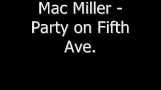 Mac Miller - Party on Fifth Ave. W/ Lyrics