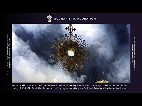 Eucharistic Adoration LIVE at Bread of Life - 7 February 2019