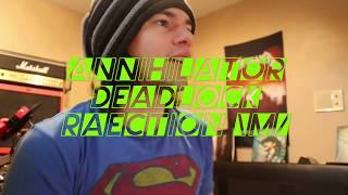 annihilator deadlock reaction