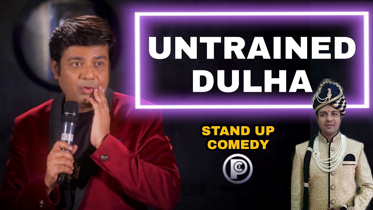 Untrained Dulha in Indian Marriage | Stand Up Comedy By Priyesh Sinha