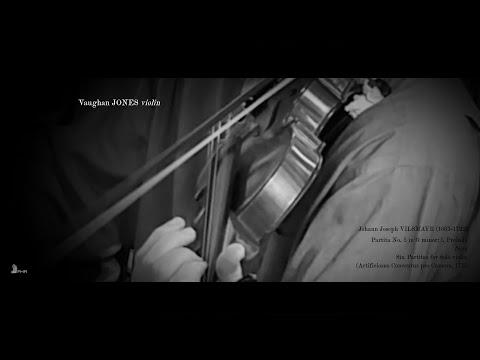 JJ VILSMAŸR Partita No. 5: i. Prelude (1715) Vaughan Jones, violin VILSMAYR