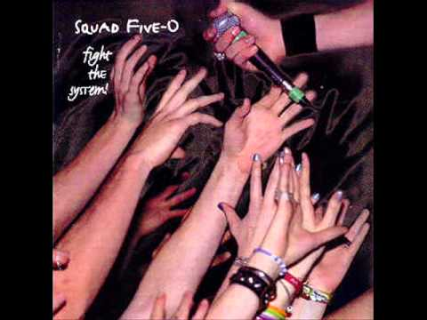 Squad Five-O - Fight The System [HQ]