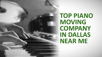 Top-Piano-Moving-Company-In-Dallas-Near-Me-