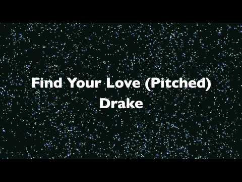 Drake- Find Your Love (Pitched)