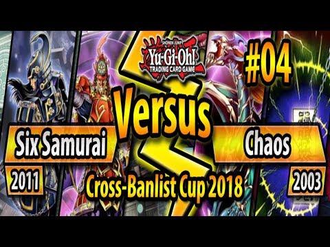 Legendary Samurai (2011) vs  Chaos (2003) - Cross-Banlist Cup 2018 - Match  #04