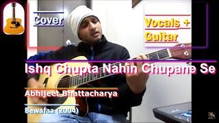 Repeat youtube video Ishq chupta nahi Chupane Se ( Bewafa)  llcover by Sanjay Kumar ll Abhijit Bhattacharya