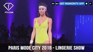 Paris Mode City S/S 18 - Lingerie Show 2 - 1   FashionTV HOT