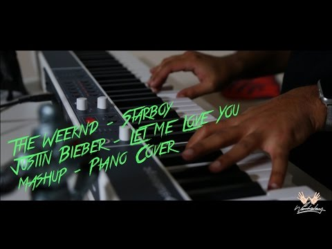 The Weeknd-Starboy/Justin Bieber-Let Me Love You (Piano Cover Mashup)