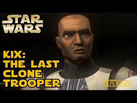 Kix: The Last Clone Trooper (Canon) - Star Wars Explained