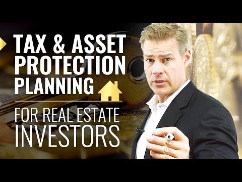 Tax And Asset Protection Planning for Real Estate Investors