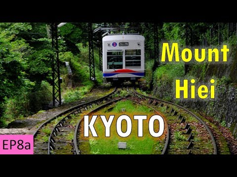 Cable Car to Mount Hiei・KYOTO・延暦寺・比叡山 (EP8a)