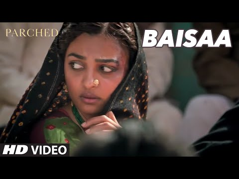 BAISAA Video Song | PARCHED | Radhika...