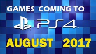 All PS4 Games  August 2017