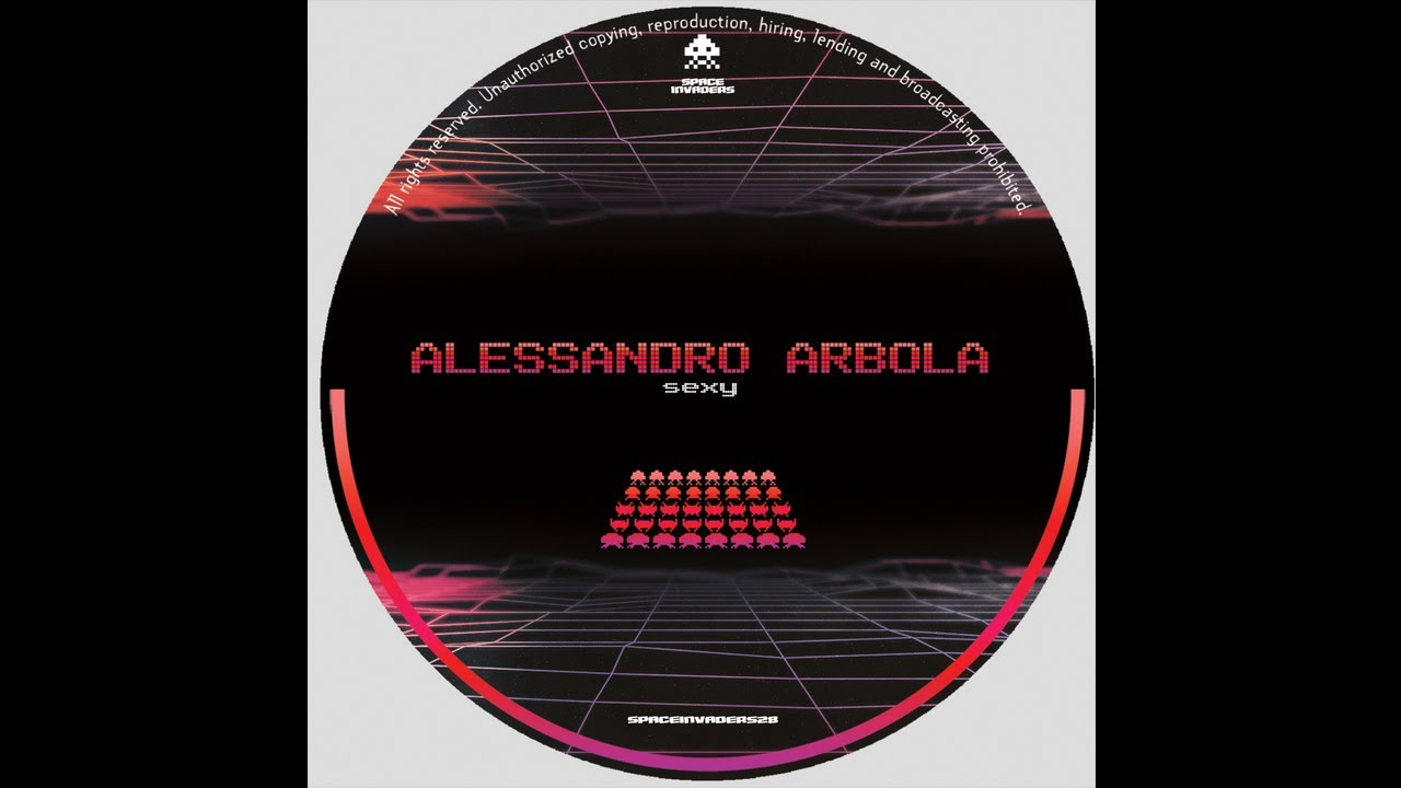 Alessandro Arbola - Sexy (SPACEINVADERS28)