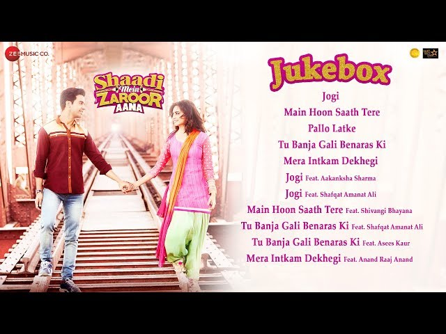 Shaadi Mein Zaroor Aana – Full Movie Audio Jukebox | Rajkummar Rao,Kriti Kharbanda