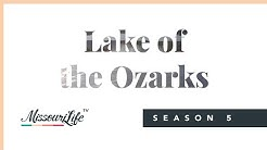 Welcome to the Lake of the Ozarks - Missouri Life TV (Episode 6 - Season 5)