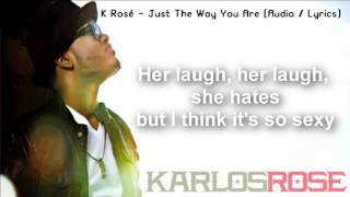 Just The Way You Are   K Rose (Audio  En Español).
