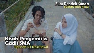 KISAH PENGEMIS DAN GADIS SMA EPS.01 NASI BEKAL ( Film Pendek Sunda ) | ADEN ALFURQON