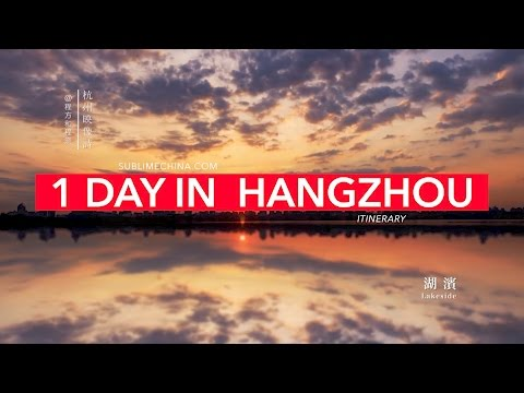 1 Day In Heaven on Earth Hangzhou | Hangzhou Itinerary & Tour Suggestion