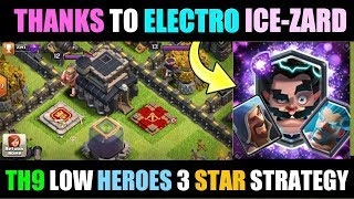 THANKS TO ELECTRO ICE-ZARD😘|SACHIN TAKER|| TH9 low heros 3 star OP strategy || clash of clans|| coc