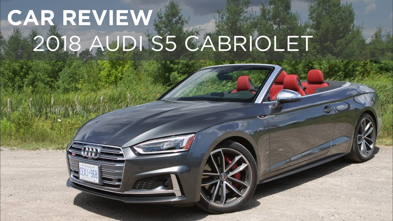 Car Review 2018 Audi S5 Cabriolet Driving Ca