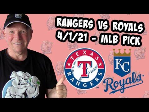 Kansas City Royals vs Texas Rangers 4/1/21 MLB Pick and Prediction (MLB Tips Betting Pick)