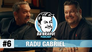 DA BRAVO! Podcast #6 cu Radu Gabriel