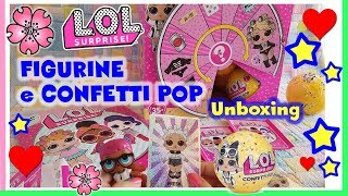 FIGURINE LOL SURPRISE e CONFETTI POP? DOPPIONE o CI MANCA?! Unboxing By Lara e Barbara