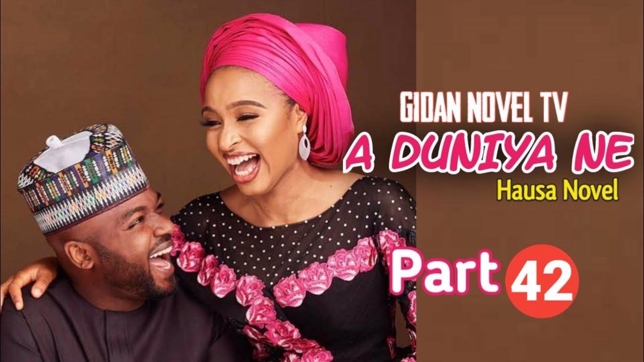 Download A Duniya Ne Hausa Novel Part 42 ~ Labari Mai Cike da Butulci Da Jarabta