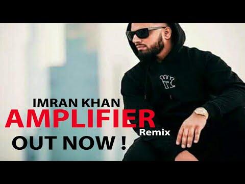 Amplifier Remix - Imran Khan | Official Remix Mp3 Song