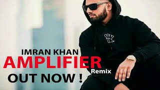 Amplifier Remix - Imran Khan | Official Remix Mp3 Song