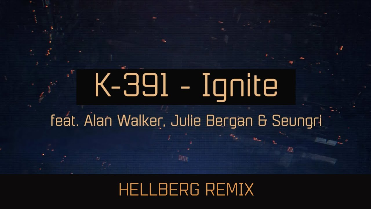 k-391-ignite-hellberg-remix-k-391