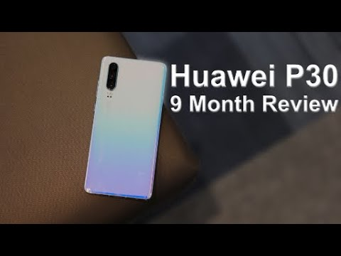 Last of it's Kind / Huawei P30 9 Month Review