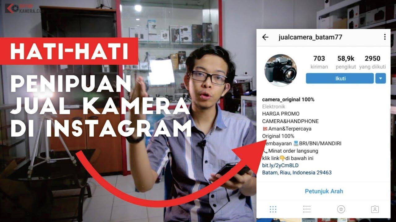 Bongkar Penipuan Jual Kamera Murah Di Instagram Mengatasnamakan