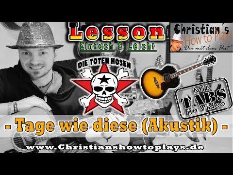 How to Play Toten Hosen TAGE WIE DIESE Akustik Liedbegleitung Tabs Akkorde Tutorial [HD] Deutsch
