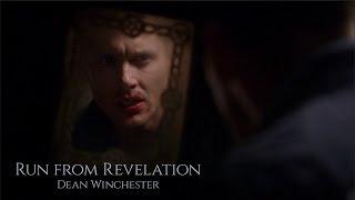 Dean Winchester || Run from Revelation