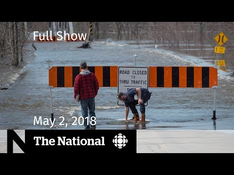 The National for Wednesday May 2, 2018 — Flooding, Donald Trump, Kanye West