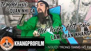 Té Ghế Với Quan Nhị Ca thể hiện HIT của Lâm Chấn Khang