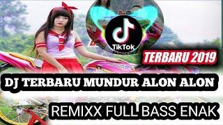 Download DJ TERBARU MUNDUR ALON ALON ||TIK TOK||[[REMIXX FULL BASS]]😘😍