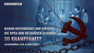 Warum unterdrückt und verfolgt die KPCh den religiösen Glauben so krampfhaft?